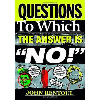 Questions to Which the Answer is 'No!'