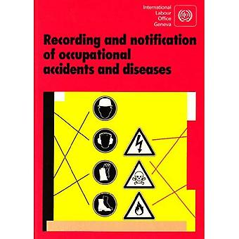 Recording and Notification of Occupational Accidents and Diseases: An ILO Code of Practice (Labour law & labour...