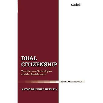 Dual Citizenship: Two-Natures Christologies and the Jewish Jesus