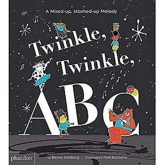 Twinkle, Twinkle, ABC: A Mixed-up, Mashed-up Melody [Board book]