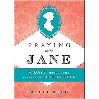 Praying with Jane: 31 Days� through the Prayers of Jane Austen