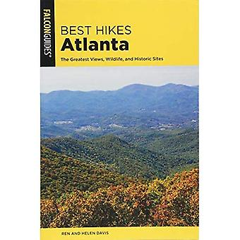 Best Hikes Atlanta: The Greatest Views, Wildlife, and Historic Sites (Best Hikes Near Series)