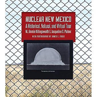 Nukleära New Mexico: En historisk, fysiska och virtuella Tour
