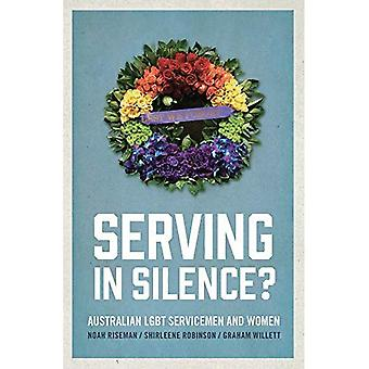 Serving in Silence?: Australian LGBT servicemen and women