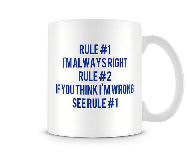 Rule 1 I'm Always Right Mug