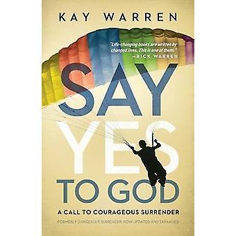 Sag ja zu Gott einen Aufruf zum mutigen Kapitulation von Warren & Kay