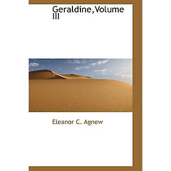 GeraldineVolume III by Agnew & Eleanor C.
