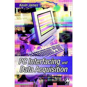PC Interfacing and Data Acquisition Techniques for Measurement Instrumentation and Control. by James & Kevin