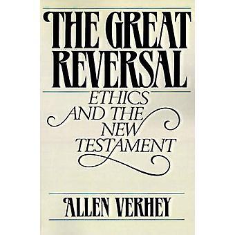 L'éthique de la grande inversion et le nouveau Testament par Verhey & Allen