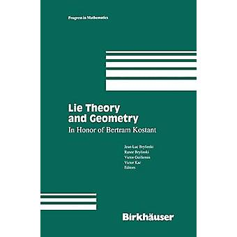 Lie Theory and Geometry  In Honor of Bertram Kostant by Brylinski & JeanLuc