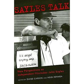 Sayles Talk New Perspectives on Independent Filmmaker John Sayles by Carson & Diane