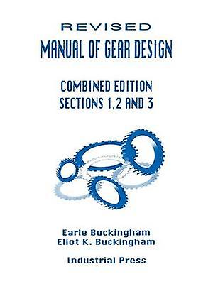Manual of Gear Design  3 Volume Set Revised by Buckingham & Eliot