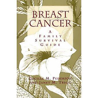 Brust Krebs A Familie Survival Guide von Pederson & Lucille
