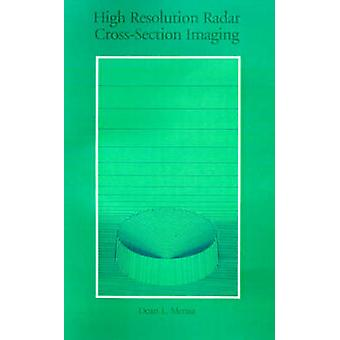 High Resolution Radar CrossSection Imaging by Mensa & Dean L.
