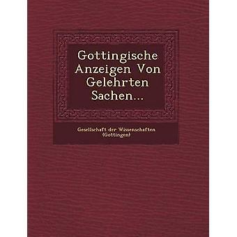 Gottingische Anzeigen Von Gelehrten Sachen... by Gesellschaft Der Wissenschaften Gotting