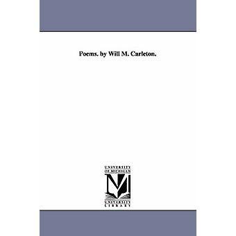 Poèmes. par Will M. Carleton. par Carleton & volonté