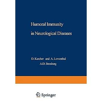 Humoral Immunity in Neurological Diseases by Karcher & D.