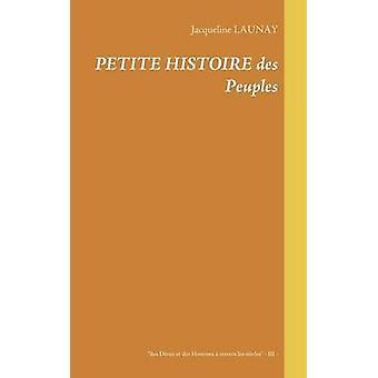 Petite histoire des Peuples   3 by Launay & Jacqueline