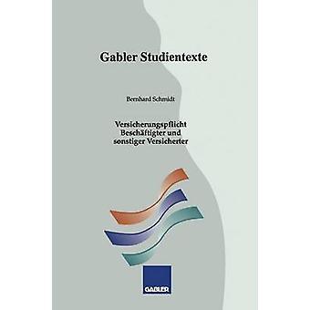 Versicherungspflicht Beschftigter und sonstiger Versicherter  Studientext Nr.2 by Schmidt & Bernhard