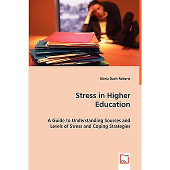 Stress in Higher Education by DavisRoberts & Gloria
