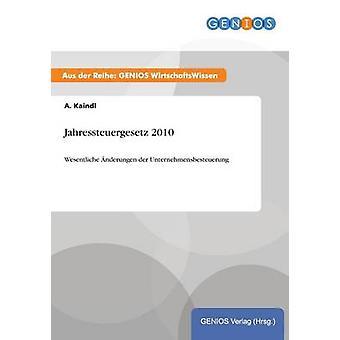Jahressteuergesetz 2010 por Kaindl & A.