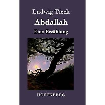 Abdallah by Ludwig Tieck