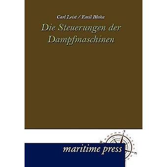 Die Steuerungen der Dampfmaschinen by Leist & Carl