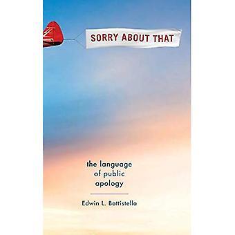 Tut mir leid: Die Sprache der öffentliche Entschuldigung