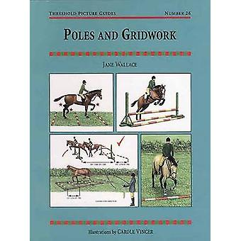 Poles and Gridwork by Jane Wallace - Carole Vincer - 9781872082448 Bo