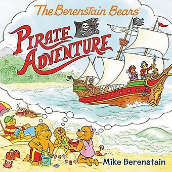 The Berenstain Bears Pirate Adventure by Mike Berenstain - Mike Beren