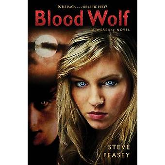 Blood Wolf by Steve Feasey - 9780312653521 Book