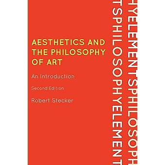 Aesthetics and the Philosophy of Art - An Introduction (2nd Revised ed