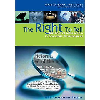 Das Recht zu erzählen-Die Rolle der Massenmedien in der wirtschaftlichen Entwicklung durch