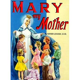 Mary My Mother Book