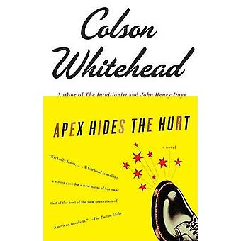 Apex Hides the Hurt by Colson Whitehead - 9781400031269 Book