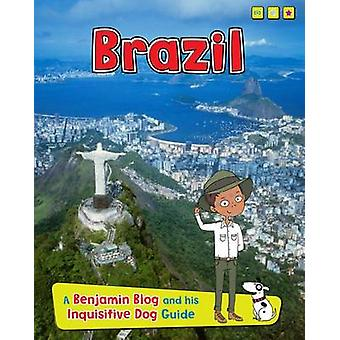 Brazil - A Benjamin Blog and His Inquisitive Dog Guide by Anita Ganeri