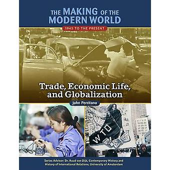 The Making of the Modern World - 1945 to the Present - Trade - Economic