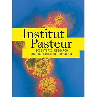 Institut Pasteur-framtiden för forskning och medicin av Marie-Neige
