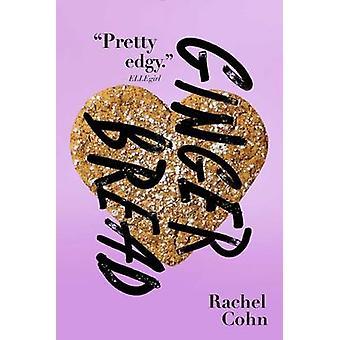 Gingerbread by Rachel Cohn - 9781481457651 Book