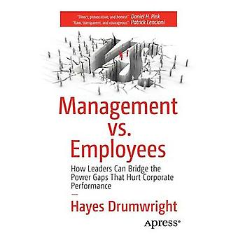 Management vs. Employees - How Leaders Can Bridge the Power Gaps That