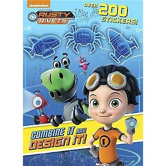Combine It and Design It! (Rusty Rivets) by Golden Books - 9781524767