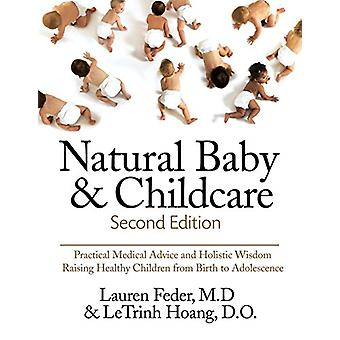 Natural Baby and Childcare - Second Edition - Practical Medical Advice