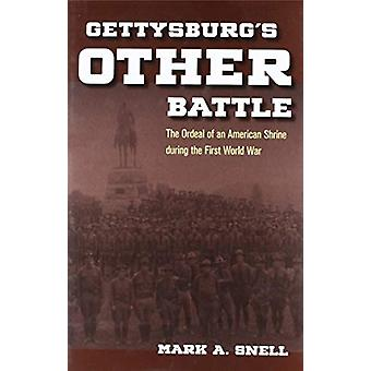 Gettysburg's Other Battle - The Ordeal of an American Shrine during th