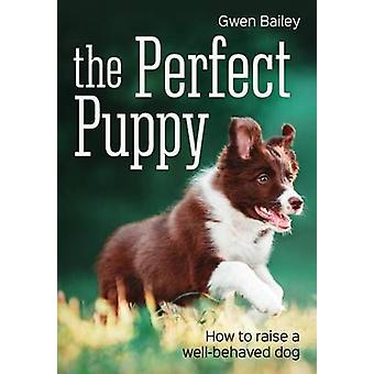 The Perfect Puppy by Gwen Bailey - 9781770859111 Book