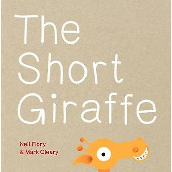 The Short Giraffe by Neil Flory - Mark Cleary - 9781743361566 Book