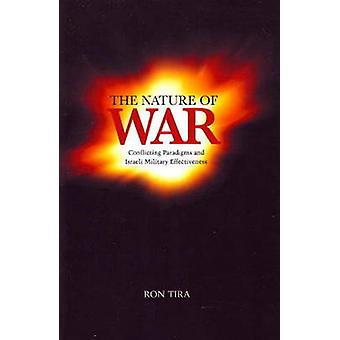 Nature of War - Conflicting Paradigms & Israeli Military Effectiveness