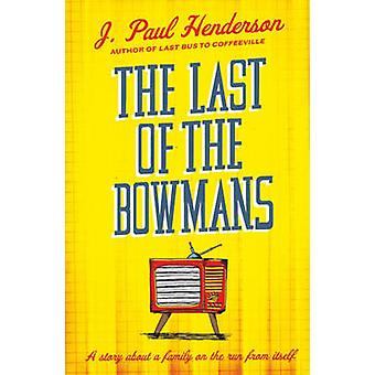 The Last of the Bowmans by J. Paul Henderson - 9781843442776 Book