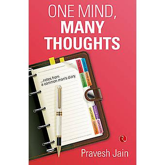 One Mind - Many Thoughts - Notes from a Common Man's Diary by Pravesh