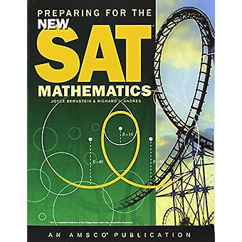 Preparing for the New SAT - Mathematics Student Edition by Joyce Berns