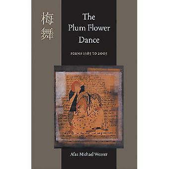 Plommon blomma dansen - dikter 1985 till 2005 av Afaa Michael Weaver - 97